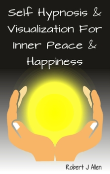 Self Hypnosis & Visualization Happiness & Inner Peace